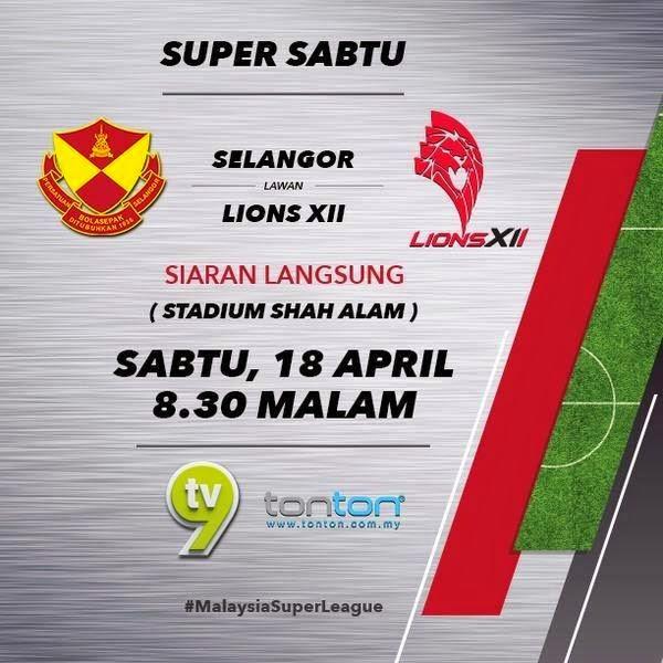 Siaran Langsung Selangor Vs Lions XII Liga Super 18 April 2015