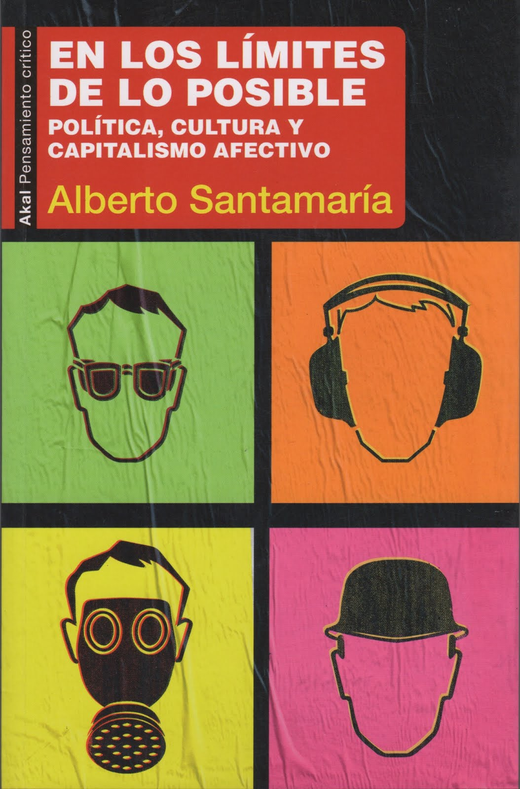 Alberto Santamaría (En los límites de lo posible) Política, cultura y capitalismo afectivo