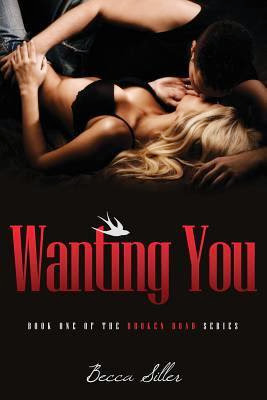 Guest Post + Giveaway – Wanting You by Becca Siller