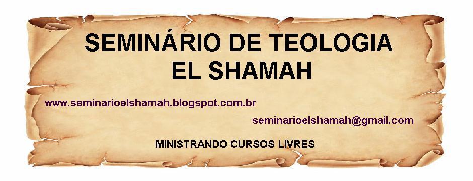 SEMINÁRIO DE TEOLOGIA  EL SHAMAH
