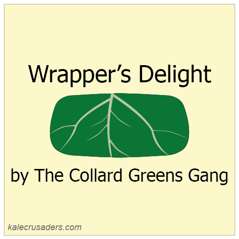 Wrapper's Delight by The Collard Greens Gang, Collard Greens, Collard Green Wraps, Collard Green Burrito,