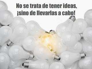 no se trata de tener ideas