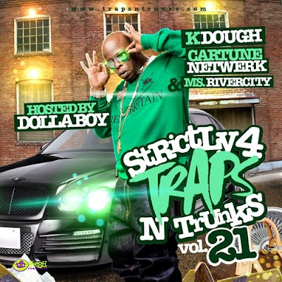 VA-K._Dough_and_Cartune_Netwerk-Strictly_4_The_Traps_N_Trunks_21_(Hosted_By_Dolla_Boy)-(Bootleg)-2011
