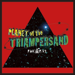 Triampersandy トライアンパサンディ - PLANET of the TRIAMPERSAND イゲ ムスン イリヤ