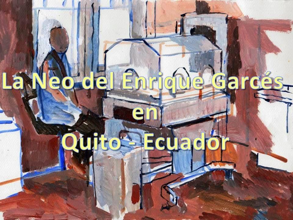 LA NEO DEL ENRIQUE GARCÉS EN QUITO - ECUADOR