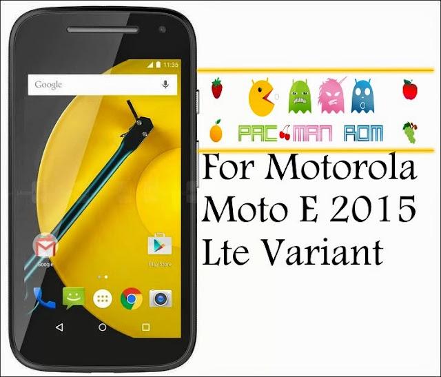 Pacman Custom Rom For Motorola Moto E 2015 Lte