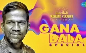 Gana Bala   Weekend Classic Radio Show   Dont Worry   Kannai Nambadhe   Iravinil Aattam   Doggy Style