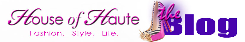 House of Haute | The Blog