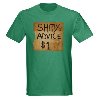shitty+advice+t shirt Shitty advice t shirt