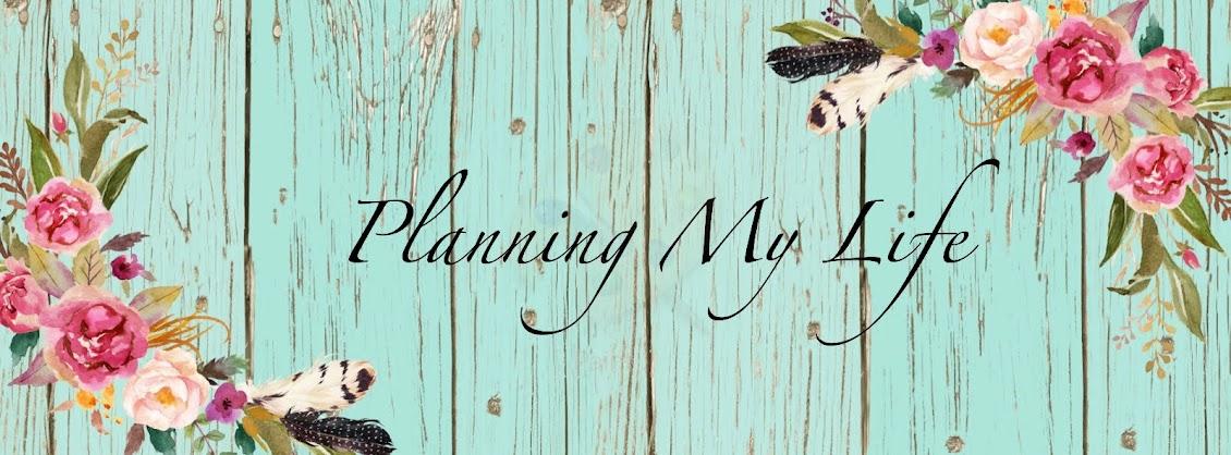 Planning My Life
