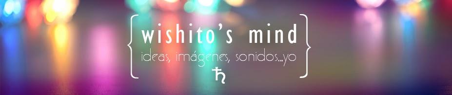 Wishito's mind