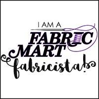 I am a Fabric Mart Fabricista