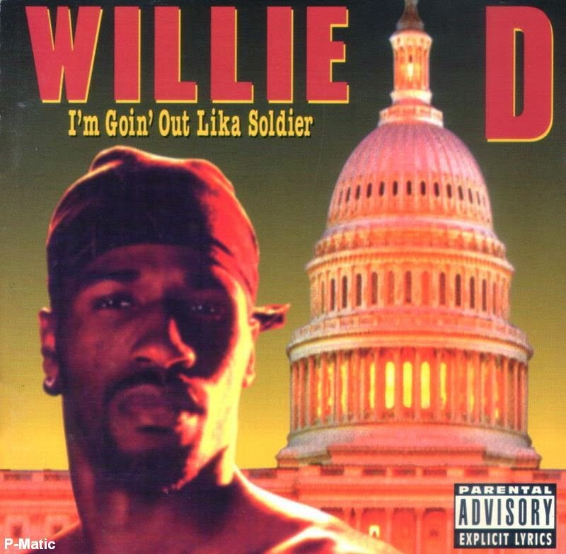 Willie D - I`m Goin` Out Lika Soldier