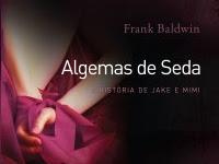 "Resenha - ""Algemas de Seda"" - Frank Baldwin"