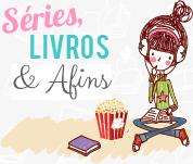 Séries, Livros & Afins