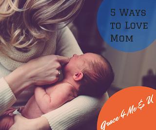 5 Ways to love Moms! | Ona C.