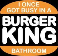 http://2.bp.blogspot.com/-kBV3JHIbQe8/TqZJk36iodI/AAAAAAAABIY/6g7wk8Pt_Gk/s320/Burger%2BKing%2Bbathroom.jpg