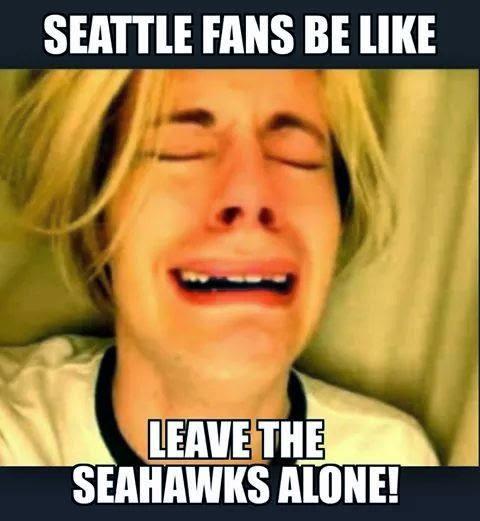 seattle fans be like leave the seahawks alone!