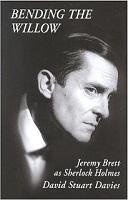 Jeremy Brett Sherlock Holmes Bending the Willow book review recap blog David Stuart Davies