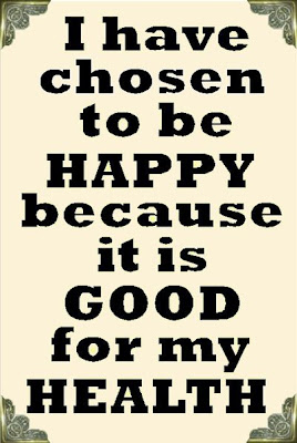 I have chosen to be happy because...