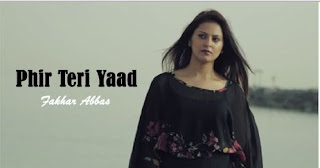 Phir Teri Yaad - Fakhar Abbas - Full Song Mp3 Download
