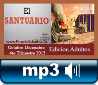 Leccion de Escuela Sabatica en Audio | 4to Trimestre 2013 | El