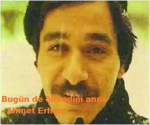 Bugün de ölmedim anne - Ahmet Erhan