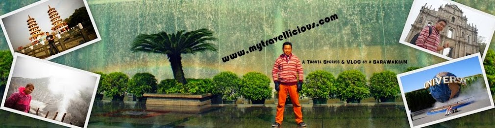 My Travellicious! A Travel Blog & Vlog by A Sarawakian
