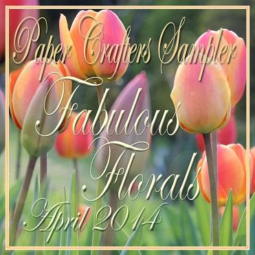 http://papercrafterssampler.blogspot.com/2014/04/april-2014-fabulous-florals.html