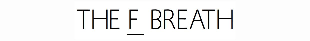 The F-Breath