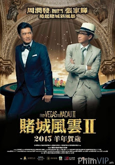 Xem phim Sòng Bạc Ma Cao 2 - From Vegas To Macau 2
