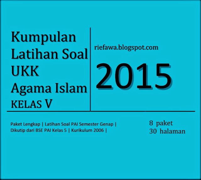 Download Soal Ukk Agama Islam Kelas 5 Sd Semester 2 Paket Lengkap Rief Awa Blog Download