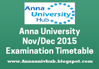 Anna university UG PG Revised Nov dec 2015 Jan 2016 Examination Time table