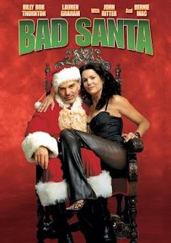 Ông Già Noel Xấu Tính - Bad Santa (2003) Poster