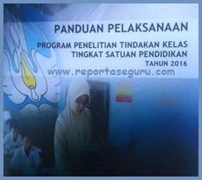 Juknis / Panduan Pelaksanaan Program Penelitian Tindakan Kelas (PTK) Tahun 2016
