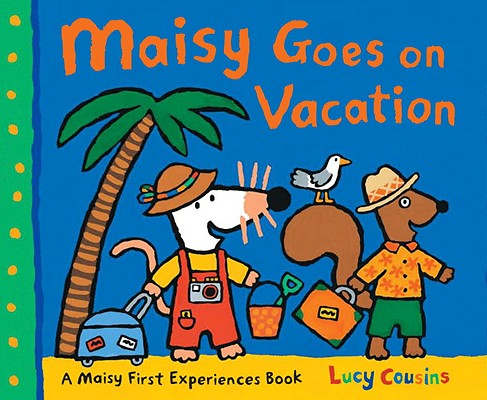 Maisy Goes on Vacation Lucy Cousins
