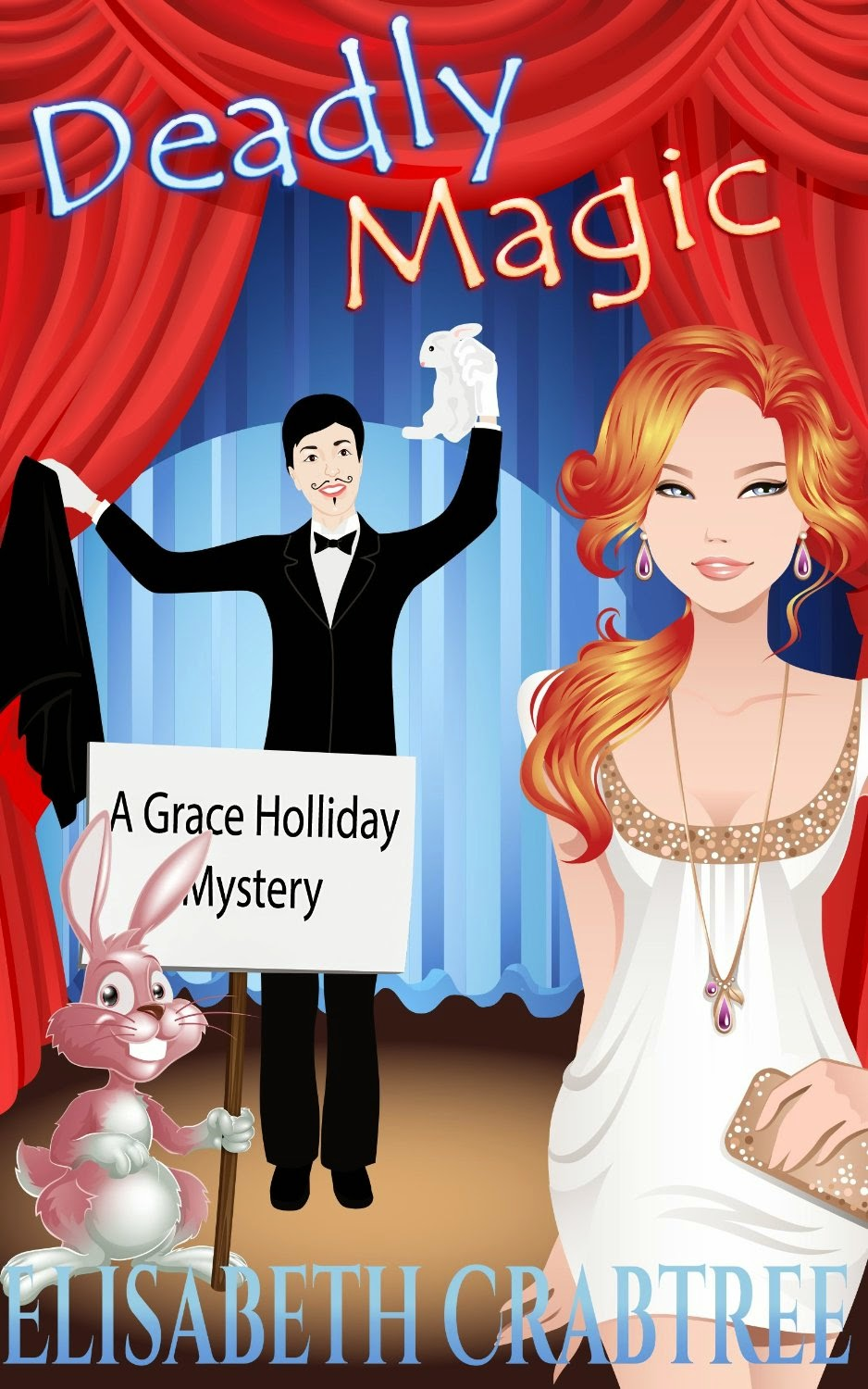 Deadly Magic (A Grace Holliday Cozy Mystery Book 1)