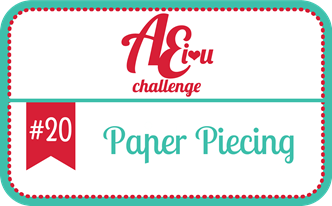 http://aeiheartuchallenge.blogspot.ca/2015/01/challenge-20paper-piecing.html