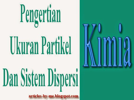 Ukuran Partikel Dan Sistem Dispersi