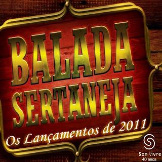 Balada Sertaneja Vol. 2   Os Lançamentos de 2011
