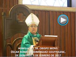 VIDEO DE LA HOMILÍA DEL SR. OBISPO, DEL DÍA 5 DE FEBRERO DE 2017