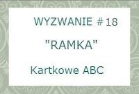 http://kartkoweabc.blogspot.com/2014/09/wyzwanie-18-r-jak-ramka.html