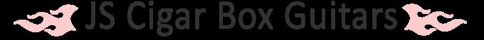 JS CIGAR BOX GUITARS