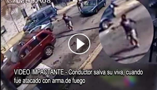 VIDEO IMPACTANTE - Conductor salva su viva, cuando fue atacado con arma de fuego