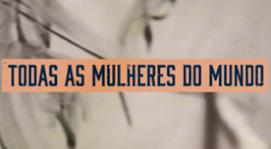 TODAS AS MULHERES DO MUNDO