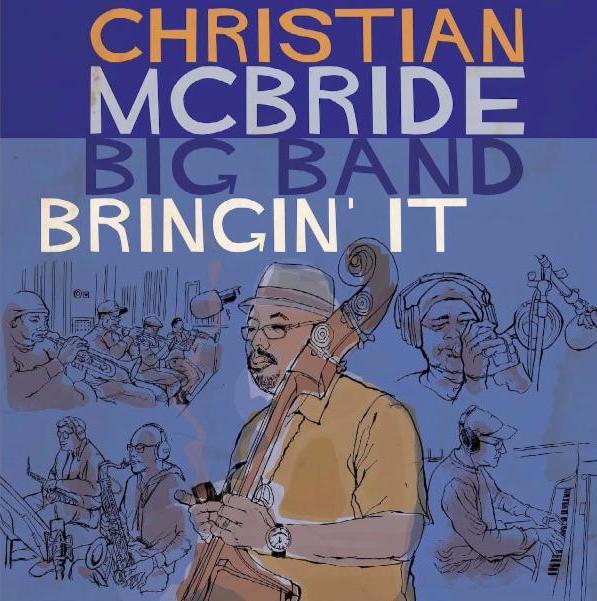 CHRISTIAN McBRIDE: BRINGIN´ IT