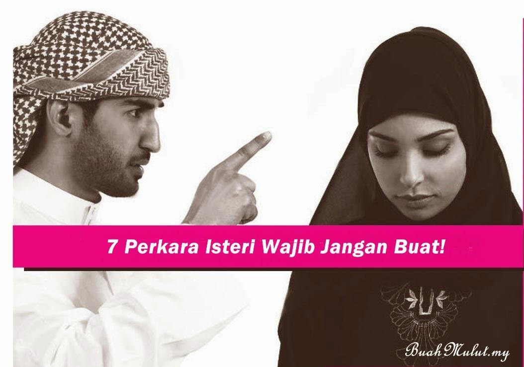 7 Perkara Isteri Wajib Jangan Buat!