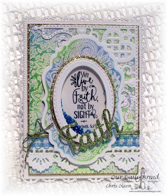 Our Daily Bread Designs, Boho Faith, Boho Paisley Background, Faith, Hope, Love dies, Stitched Ovals , Ovals dies, Layered Lacey Squares, Decorative Corners, Beautiful Borders, Vintage Labels, Flourished Star Pattern, designed by Chris Olsen