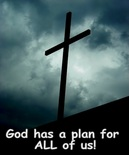 God has a plan for ALL of us!