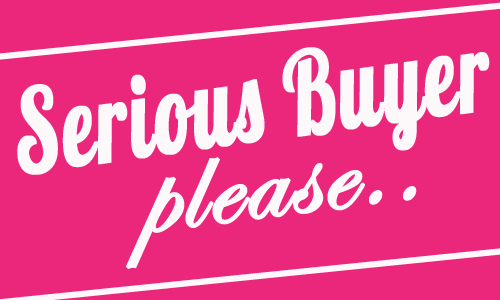 SERIOUS BUYER ONLY